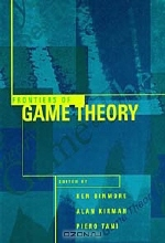 Ken Binmore, Alan Kirman, Piero Tani. Frontiers of Game Theory