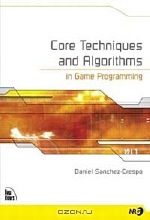 Daniel Sanchez-Crespo Dalmau, Daniel Sanchez-Crespo. Core Techniques and Algorithms in Game Programming