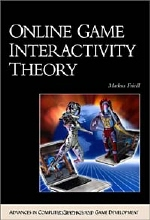 Markus Friedl. Online Game Interactivity Theory (Advances in Computer Graphics and Game Development Series)