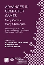 Icga, austr Ifip Sg16 Advances in Computer Games Conference 2003 Graz, Hiroyuki Iida, Ernst A. Heinz. Advances in Computer Games: Many Games, Many Challenges : Proceedings of the Icga/Ifip Sg16 10th Advances in Computer Games Conference (Acg 10) November 24-27, 2003, Graz, styria (International Federation for Information Processing)