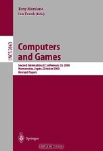 Tony Marsland, Ian Frank. Computers and Games: Revised Papers of the Second International Conference, Cg 2000, Hamamatsu, Japan, October 26-28, 2000 (Lecture Notes in Computer Science, 2063)