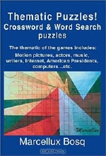 Marcellux Bosq. Thematic Puzzles! Crossword & Word Search Puzzles: The Thematic of the Games Includes Motion Pictures, Actors, Music, Writers, Internet, American Presidents, Computers...Etc