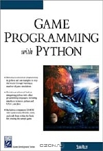 Sean Riley. Game Programming With Python (Game Development Series)