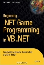 Ellen Hatton. Beginning .NET Game Programming in VB .NET