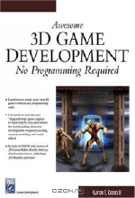 Clayton E Crooks II. Awesome 3d Game Development: No Programming Required (Game Development Series)