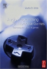 Martin Wilde. Audio Programming for Interactive Games