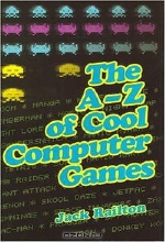 Jack Railton. The A to Z of Classic Computer Games
