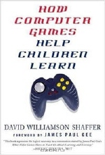 David Williamson Shaffer. How Computer Games Help Children Learn