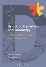 Brian Guenter, Sung-hee Lee. Symbolic Dynamics and Geometry: Using D in Graphics and Game Programming